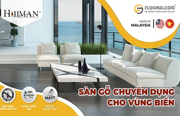 Thương hiệu Hillman là dòng sàn gỗ siêu chịu nước Malaysia được đánh giá cao trên thị trường